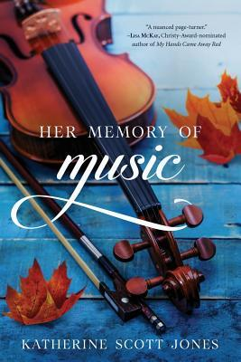 Her Memory of Music by Katherine Scott Jones