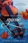 Her Memory of Music by Katherine Scott Jones