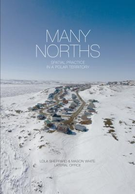 Many Norths: Building in a Shifting Territory