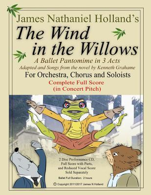 The Wind in the Willows: A Ballet Pantomime in Three Acts: Full Score