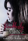 Recklessly Mine (Bennett Brothers #1)