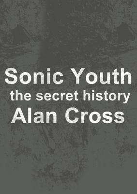 Sonic Youth: the secret history