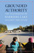 Grounded Authority: The Algonquins of Barriere Lake against the State