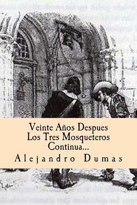 Veinte A�os Despues Los Tres Mosqueteros Continua (Spanish) Edition