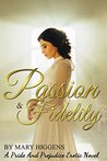 Passion & Fidelity: A Pride And Prejudice Erotic Novel
