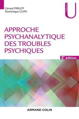 Approche Psychanalytique Des Troubles Psychiques - 2e Ed.