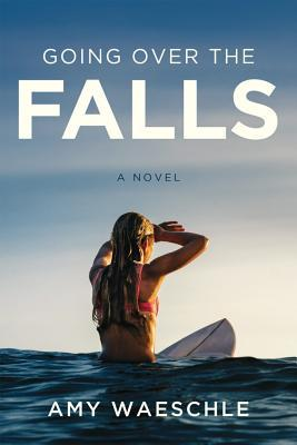 Going Over the Falls by Amy Waeschle