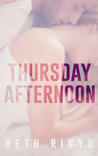 Thursday Afternoon by Beth Rinyu