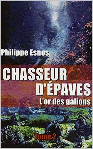Chasseur d'épaves : l'or des galions (Autobiographie t. 2)