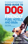Good Guide to Dog Friendly Pubs, Hotels and B 6th Edition