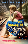 The Finding of Martha Lost by Caroline  Wallace