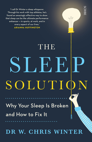 The Sleep Solution: why your sleep is broken and how to fix it por W. Chris Winter