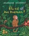 Où est ma maman ? by Julia Donaldson