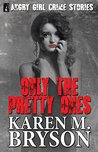 Only the Pretty Ones (Angry Girl Crime Stories Book 1)