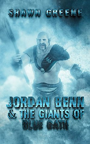 Jordan Benn & The Giants of Blue Gath (Men of Renown Book 1)
