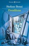 Prendiluna by Stefano Benni