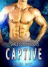 Space Commander's Captive (Sky Protectors Book 3)