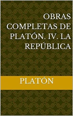 Obras completas de Platón. IV. La República (Platón. Obras completas nº 4)