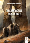 Où s'imposent les silences by Emmanuel Quentin