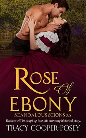 Rose of Ebony (Scandalous Scions, #0.5)