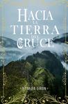 Hacia la tierra del cruce by Natalia Girón Ferrer
