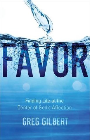 Favor finding life at the center of gods affection by greg gilbert 34020326 fandeluxe Choice Image