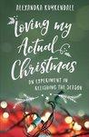 Loving My Actual Christmas by Alexandra Kuykendall