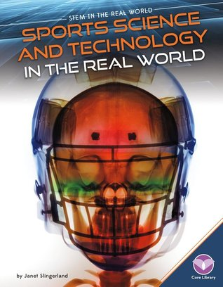 Sports Science and Technology in the Real World (Stem in the Real World Set 2)