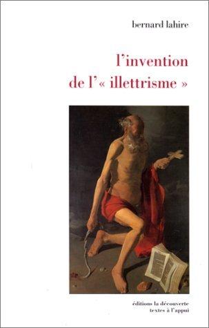 L'invention de l'« illetrisme » : rhétorique publique, éthique et stigmates