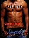 SHADE, A Bad Boy Billionaire Romance (GOLDEN HEIR, #1)
