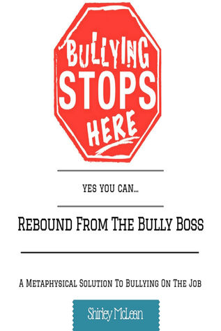 Rebound From The Bully Boss