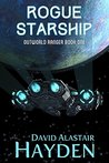 Rogue Starship: The Benevolency Universe (Outworld Ranger Book 1)