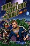 Out of the Soylent Planet (A Rex Nihilo Adventure) by Robert Kroese