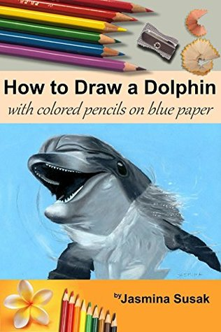 How to Draw a Dolphin: with Colored Pencils on Blue Paper