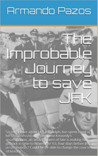 The improbable journey to save JFK by Armando Pazos