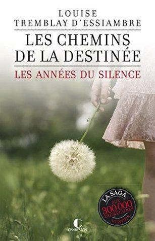 Les chemins de la destinée: Les années du silence 2