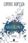 Nachtblumen by Carina Bartsch