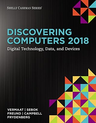 Discovering Computers C2018 Digital Technology Data And Devices