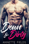 Down and Dirty: A Single Dad Bad Boy Romance