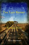 The Last Resort: A Riley King Mystery