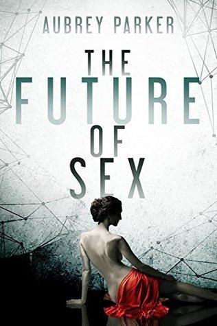 The Future of Sex(The Future of Sex 1) EPUB