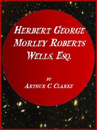 Herbert George Morley Roberts Wells, Esq.