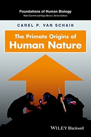The Primate Origins of Human Nature (Foundation of Human Biology)