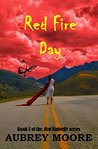 Red Fire Day (Red Butterfly, #5)