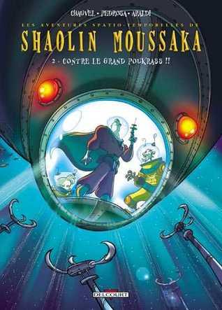 Shaolin Moussaka Tome 2 - Contre Le Grand Poukrass !!