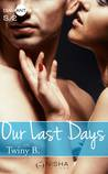 Our Last Days, saison 2 by Twiny B.