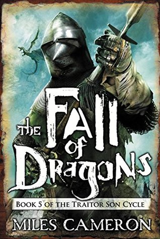 The fall of dragons the traitor son cycle 5 by miles cameron 30246248 fandeluxe Epub