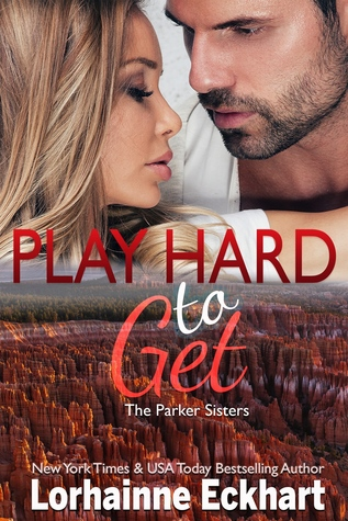 Play Hard to Get (The Parker Sisters #3)