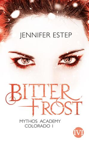 Bitter Frost (Mythos Academy: Colorado, #1)