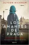 Los amantes de Praga by Alyson Richman